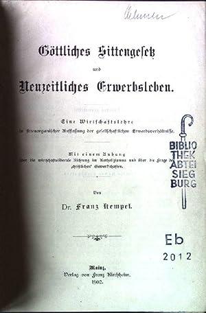 Göttliches Sittengesetz und Neuzeitliches Erwerbsleben: Kempel, Franz: