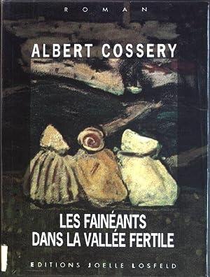 Les fainéants dans la vallée fertile: Cossery, Albert: