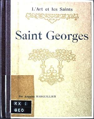 Saint Georges. L'Art et les saints: Marguillier, Auguste: