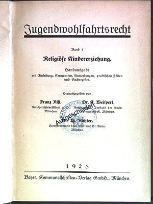 Jugendwohlfahrtsrecht, Band 1: Religiöse Kindererziehung; Handausgabe mit Einleitung, Kernworten, ...