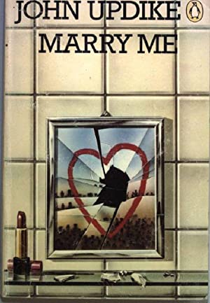 Marry Me: A Romance.: Updike, John: