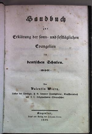 Handbuch zur Erklärung der sonn- und festtäglichen Evangelien in deutschen Schulen.: Wiery, ...