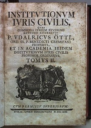 Institutiones Iuris Civilis quas commoda iurium studiosis: Öttl, Udalricus: