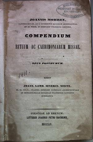 Compendium rituum ac caerimoniarum missae. Opus posthumum (BEIGEBUNDEN: Friedrich Windischmann: ...