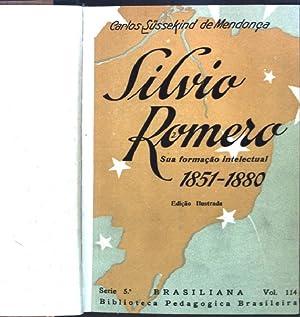Silvio Romero: Sua formacao intelectual 1851-1880 Serie: Süssekind de Mendonca,