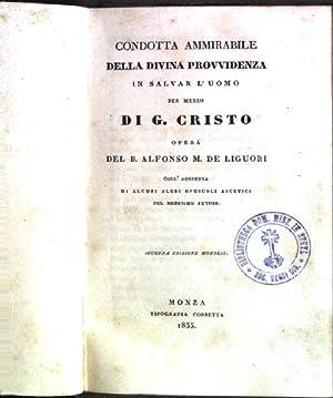 Condotta ammirabile della divina provvidenza in salvar: de Liguori, Alfonso