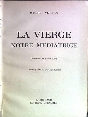 La vierge - notre mediatrice: Vloberg, Maurice: