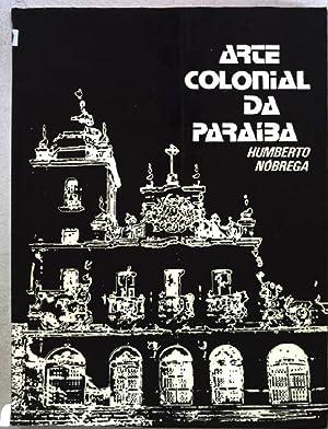 Arte Colonial da Paraiba: (Igreja de Santo: Cunha Nobrega, Humberto
