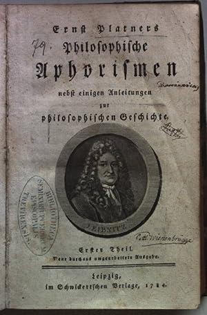 Ernst Platners Philosophische Aphorismen nebst einigen Anleitungen zur philosophischen Geschichte: ...