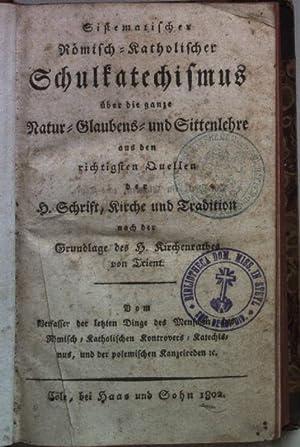 Sistematischer römisch-katholischer Schulkatechismus über die ganze Natur-,: Kronenberger, Ernestus: