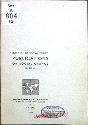 Social Work in Industry : A study: Vaid, K.N.: