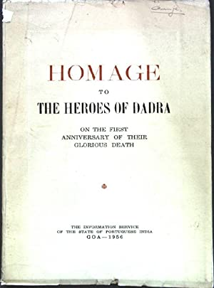 Homage to the Heroes of Dadra on the first Anniversary of their glorious Death;