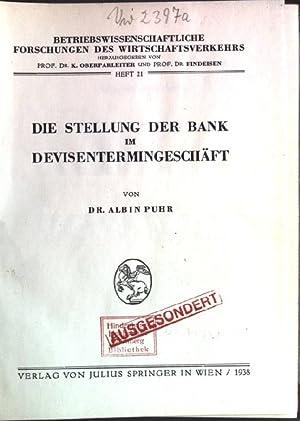 Die Stellung der Bank im Devisentermingeschäft Betriebswissenschaftliche Forschungen des ...