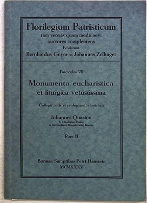 Monumenta eucharistica et liturgica vetustissima, Pars II;: Quasten, Johannes: