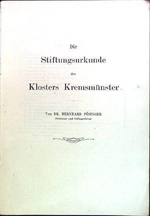 Die Stiftungsurkunde des Klosters Kremsmünster: Pösinger, Bernhard: