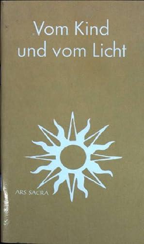 Vom Kind und vom Licht : Gedanken zu weihnachtlichen Bildern und Psalmversen;: Treutlein, Emil K.: