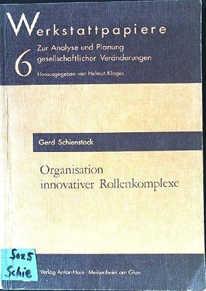 Organisation innovativer Rollenkomplexe - Werkstattpapiere: Zur Analyse: Schienstock, Gerd: