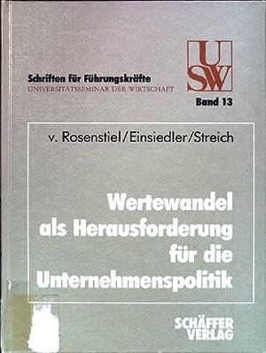 Wertewandel als Herausforderung für die Unternehmenspolitik. USW-Schriften: Rosenstiel, Lutz von