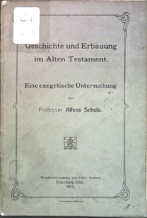 Geschichte und Erbauung im Alten Testament; Eine exegetische Untersuchung;: Schulz, Alfons: