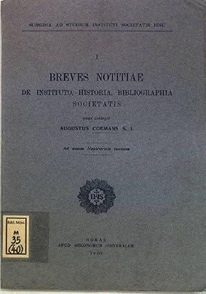 Breves Notitiae de Instituto, Historia, Bibliographia Societatis;: Coemans, Augustus: