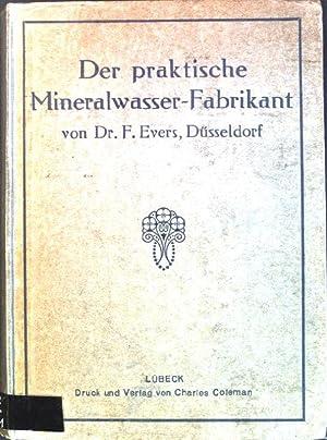 Der praktische Mineralwasser-Fabrikant: Evers, F.: