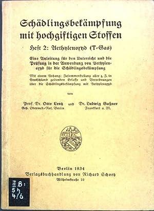 Schädlingsbekämpfung mit hochgiftigen Stoffen, Heft 2: Aethylenoxyd (T-Gas). Eine Anleitung für den...