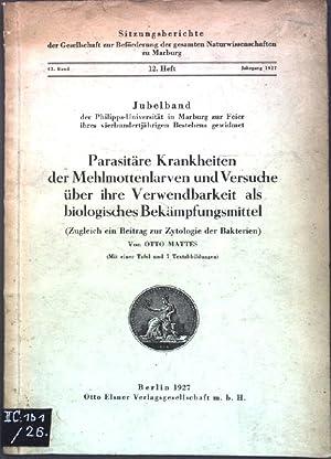 Parasitäre Krankheiten der Mehlmottenlarven und Versuche über ihre Verwendbarkeit als biologisches ...
