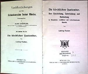 Die kirchliche Quatember. Ihre Entstehung, Entwicklung und Bedeutung in liturgischer, rechtlicher ...