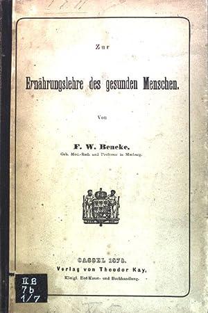 Zur Ernährungslehre des gesunden Menschen; Schriften der: Beneke, F. W.: