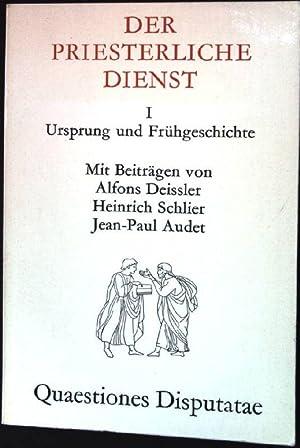 Der priesterliche Dienst I. Ursprung und Frühgeschichte.: Deissler, Alfons, Heinrich