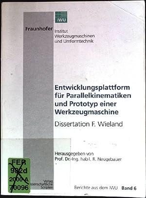 Entwicklungsplattform für Parallelkinematiken und Prototyp einer Werkzeugmaschine.: Wieland, Frank: