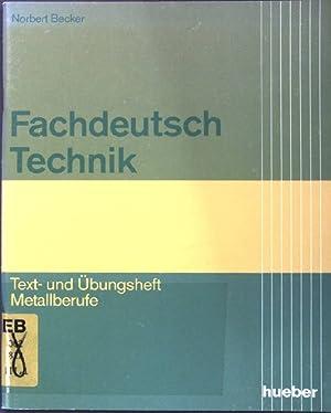 Fachdeutsch Technik: Text- und Übungsheft Metallberufe.: Becker, Norbert:
