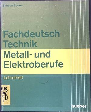 Fachdeutsch Technik: Metall- und Elektroberufe; Lehrerheft.: Becker, Norbert: