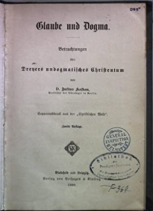 Glaube und Dogma. Betrachtungen über Dreyers undogmatisches Christentum. Separatabdruck aus der &...