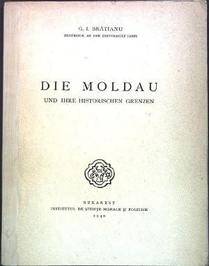 Die Moldau und ihre historischen Grenzen;: Bratianu, G. I.: