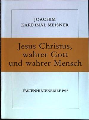Jesus Christus, wahrer Gott und wahrer Mensch;: Meisner, Joachim:
