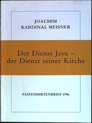 Der Dienst Jesu - der Dienst seiner: Meisner, Joachim: