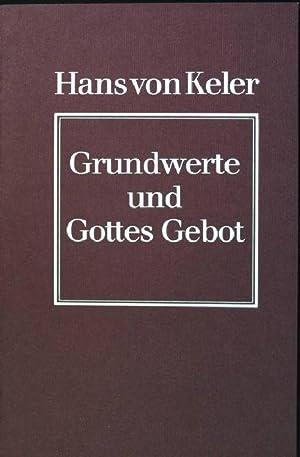 Grundwerte und Gottes Gebot; Vortrag: von Keler, Hans: