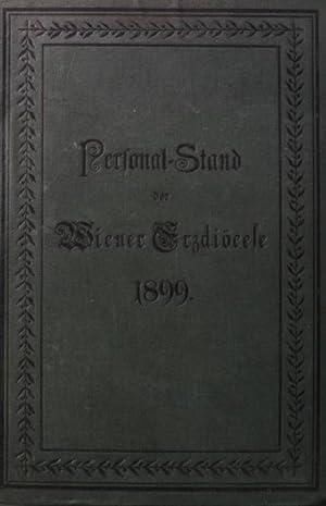 Personal-Stand der Säcular- und Regular- Geistlichkeit der Wiener Erzdiöcese 1899: Wiener ...