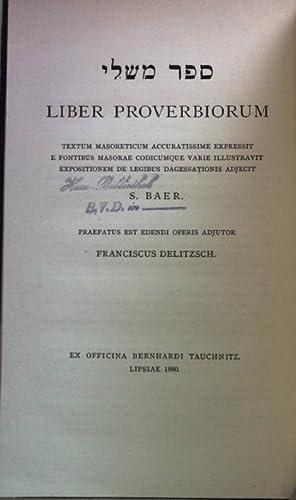 Liber Proverbium. Textum masoreticum accuratissime expressit e: Baer, S.: