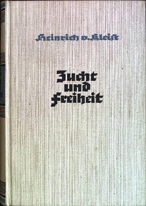 Zucht und Freiheit Deutsche Hausbücherei; 18. Jahresreihe,: v. Kleist, Heinrich: