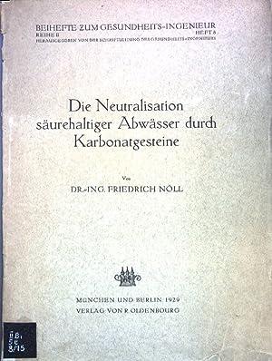 Die Neutralisation säurehaltiger Abwässer durch Karbonatgesteine; Beihefte: Nöll, Friedrich: