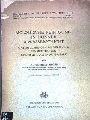 Biologische Reinigung in dünner Abwasserschicht: Untersuchungen an: Beger, Herbert: