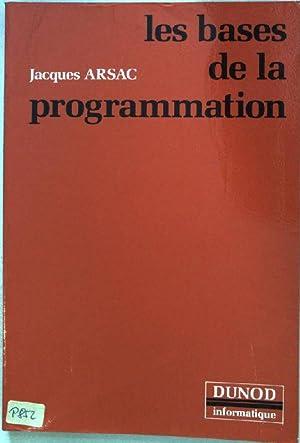 Les bases de la programmation;: Arsac, Jacques:
