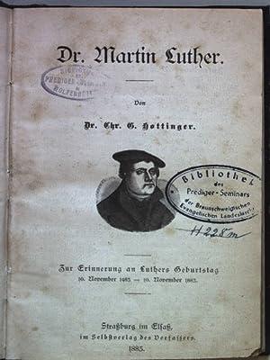 Dr. Martin Luther. Zur Erinnerung an Luthers: Hottinger, Chr. G.: