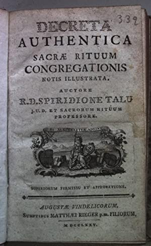 Decreta authentica Sacrae Rituum Congretationis. Notis illustrata;: Talu, Spiridione: