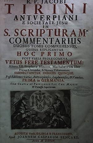 S. Scripturam Commentarius, Duobus Tomis comprehensus quibus: Tirini, Jacobi: