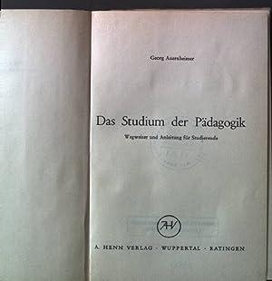 Das Studium der Pädagogik. Wegweiser und Anleitung für Studierende: Auernheimer, Georg: