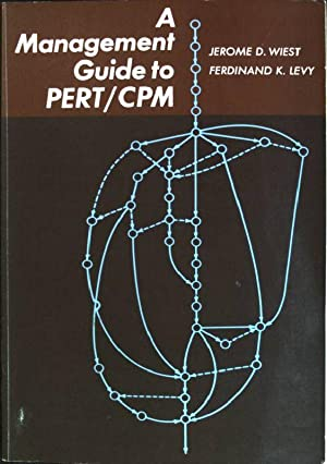 A Management Guide to PERT / CPM: Wiest, J.D. and