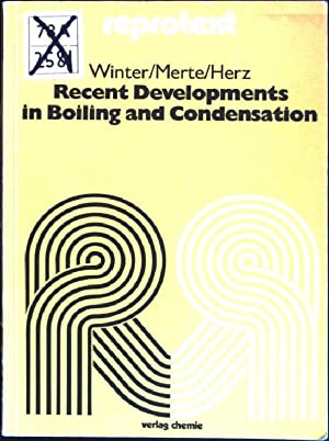 Recent Developments in Boiling and Condensation Reprotext: Winter, Edgar R.F.,